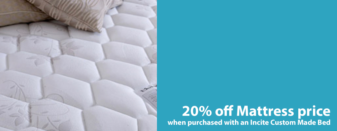 20% Off Mattress when purchased with a custom made bed by Incite Interiors